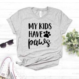 My Kids Have Paws Print T-Shirt Cotton