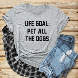 Life Goal Pet All The Dogs Cotton T-Shirt